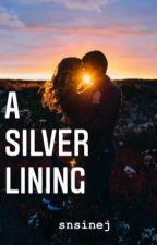 A Silver Lining ✓ by sheonacc001