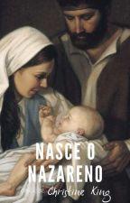 Conto de natal: Nasce Jesus, o nazareno by christinerking