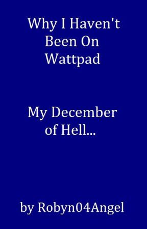 My December of Hell... by Robyn04Angel
