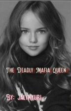 The Deadly Mafia Queen                                             (Slow Update) by Jalynyuri