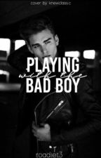 Playing With The Bad Boy by roadiet3