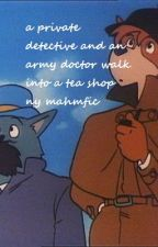 a private detective and an army doctor walk into a tea shop by mahmfic