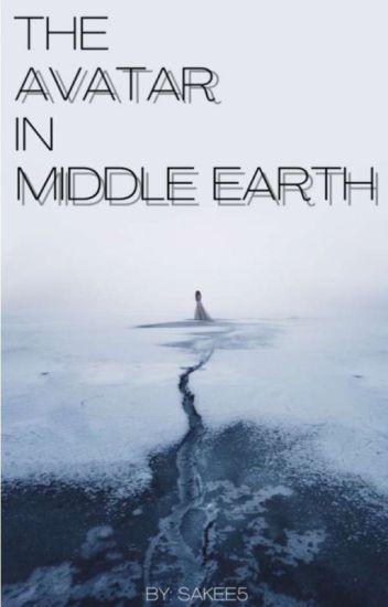 The Avatar in Middle Earth (Legend of Korra x LOTR)