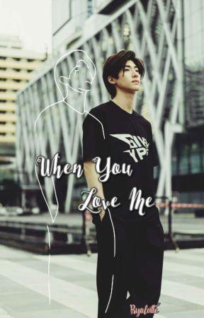 When You Love Me [BoysLove] by byolatte