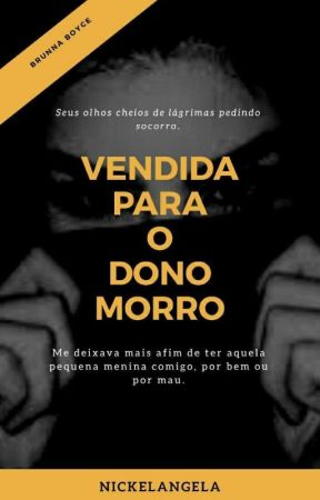 Vendida Para O Dono Do Morro  by Nickelangela