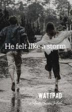 He Felt Like A Storm ||Wattys2018 ||Wattys2019 by AnkSun344