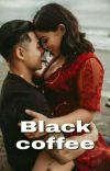 Black coffee✔ cover