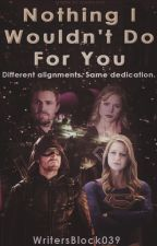 Nothing I Wouldn't Do For You (Book Five of The Unmatched Records) by WritersBlock039