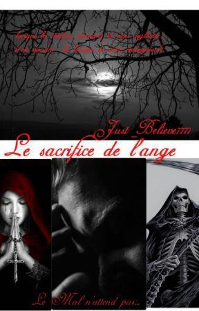 Le sacrifice de l'ange by Just_Believe7777