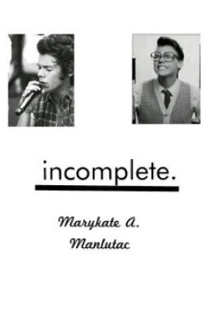 incomplete | short story by _marykateashley