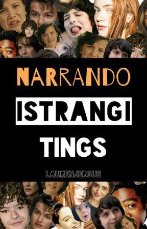 Narrando Strangi Tings by laurenjergue