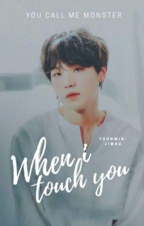 -© 내가 만지면- When i touch you ™ [Yoonmin/Jimsu] by YouCallMeMonster2