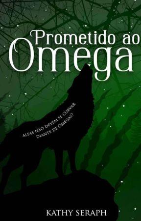 Prometido ao omega [Degustação] by kathysias