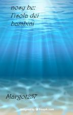 Nosy be: l'isola dei bambini by margot257