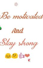 Be Motivated. And Stay Strong.. 😊💜 by love_you_Allah_
