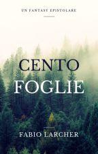 CENTO FOGLIE by fabiolarcher21