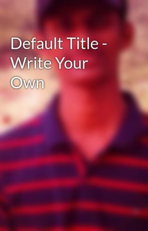 Default Title - Write Your Own by YousefPP