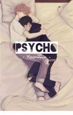 Psycho - Yoonmin by joyful_stories