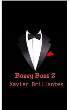 Bossy Boss (Xavier Brillantes-Completed) by FionaQueen
