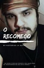 O RECOMEÇO ~ LUAN SANTANA by winxyellow