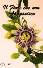 Il Fiore che non appassisce by selvaggia87