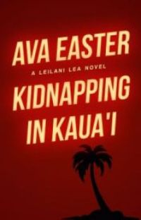 Kidnapping on Kaua'i (featured by Wattpad 2014) cover