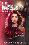 The Dangerous Princess: The Red-Eyed Lady cover
