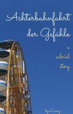Achterbahnfahrt der Gefühle - Sabriel OS by Sheeerlyy