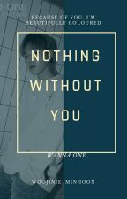 nothing without you ; wanna one by woojinie_minhoon