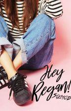 Hey Regan! by slymod