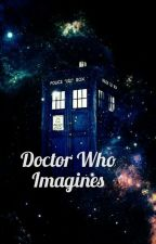 Doctor Who Imagines by not_bronze