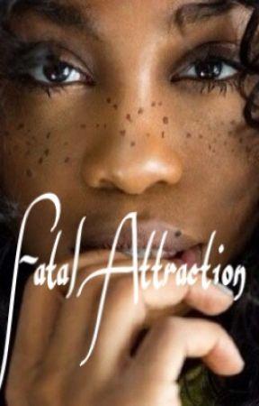 Fatal Attraction (August Alsina fan fic) by thewavegod