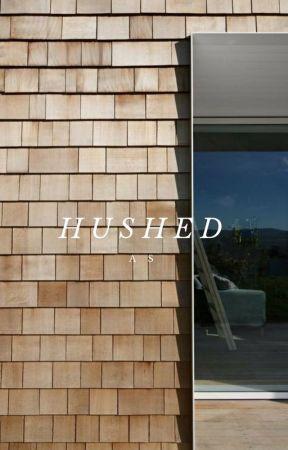 HUSHED [2018] by assassindelapolice
