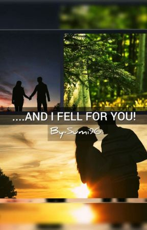 ....AND I FELL FOR YOU! ✔  (COMPLETED) by sumi96