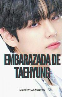 EMBARAZADA DE TAEHYUNG ( ✔ TERMINADA) cover