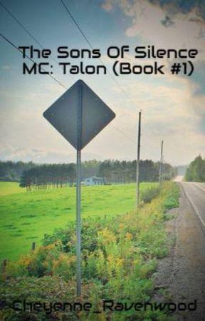 The Sons Of Silence MC: Talon (Book #1) by Cheyenne_Ravenwood