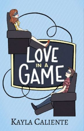 Love in a Game by Kayla Caliente (published) (completed) by KaylaCaliente