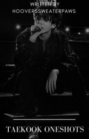Taekook Oneshots by hooverssweaterpaws