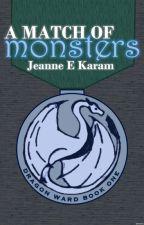 A Match of Monsters by Jeanne_E_Karam