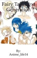 Fairy tail: Next Generation by Anime_life14