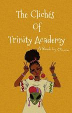 The Clichés of Trinity Academy  by Olanmaa_