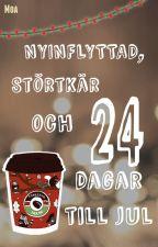 Nyinflyttad, störtkär och 24 dagar till jul av Moabirb