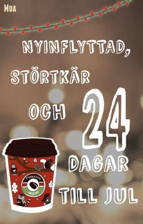 Nyinflyttad, störtkär och 24 dagar till jul by Moabirb