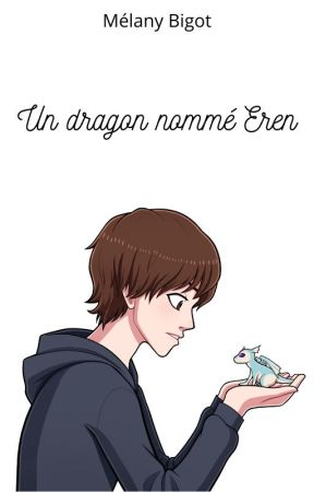 Un dragon nommé Eren [TERMINÉ] by MlanyBKrueger