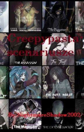 Creepypasta - scenariusze [Zamówienia Otwarte] by NightmareShadow2002
