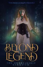 Beyond Legend: The Unbreakable Kingdom by Thomas-LF