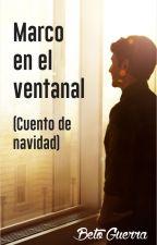 Marco en el ventanal (Cuento de navidad) by user72578118