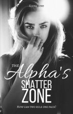 The Alpha's Shatter Zone ✔️ by SeaOfGlass