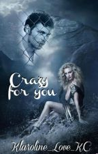 Klaroline ►Crazy For You ✔️ (1) by klarcline