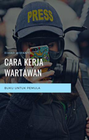 Cara Kerja Wartawan Sehari Hari Bagaimana Cara Menjadi Wartawan Wattpad